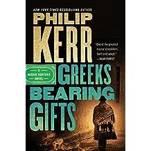 Greeks Bearing Gifts (A Bernie Gunther Novel)