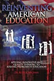 Reinventing American Education, Rudy A. Magnan, 1453590641
