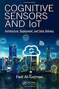 Cognitive sensors & IoT : : architecture- deployment and data delivery