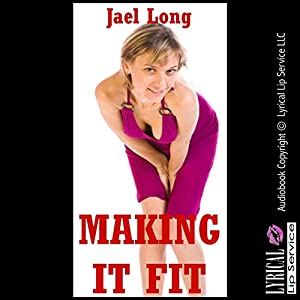 Making It Fit: A Rough Sex Erotica Story Audiobook