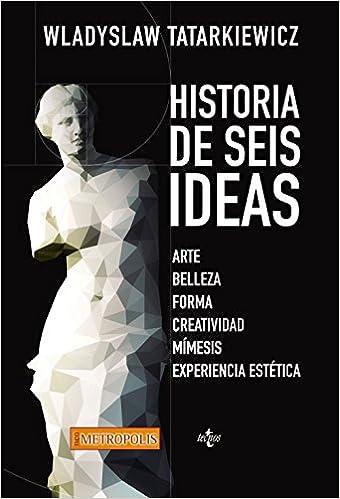 TATARKIEWICZ HISTORY OF SIX IDEAS EBOOK DOWNLOAD