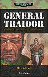 General traidor (NO Warhammer 40000): Amazon.es: Abnett, Dan: Libros