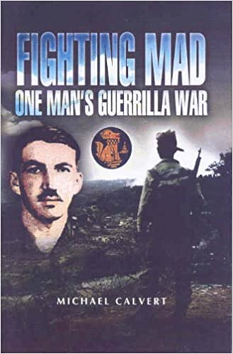 Book Fighting Mad One Man's Guerrilla War (Pen & Sword Military) by Michael Calvert (2005-03-01)