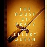 The House of Brass (Ellery Queen Mysteries, 1968) (Ellery Queen Mysteries (Audio))