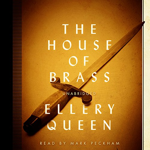 The House of Brass (Ellery Queen Mysteries, 1968) (Ellery Queen Mysteries (Audio)) by Blackstone Audio