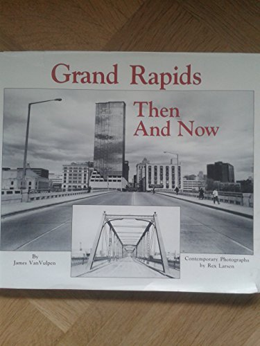 Grand Rapids: Then and Now