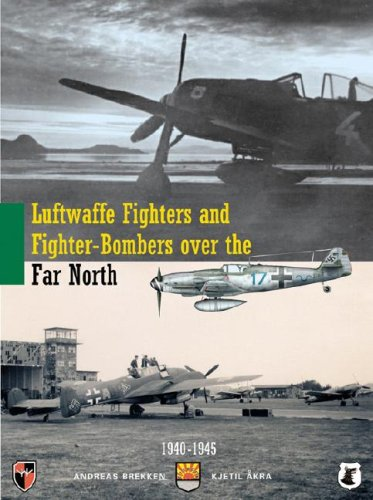 Luftwaffe Fighters and Fighter-Bombers over the Far North: Units, Camouflage, Markings 1940-1945 ()
