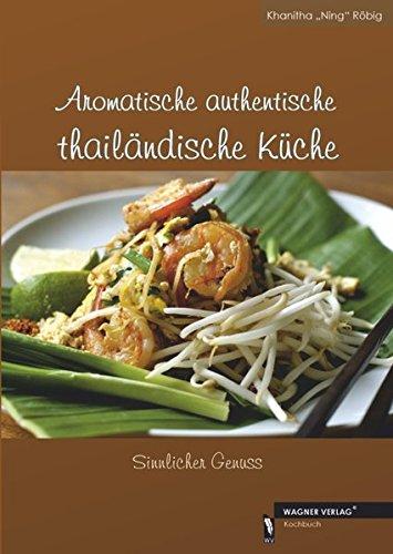 Aromatische authentische thailändische Küche - Sinnlicher Genuss
