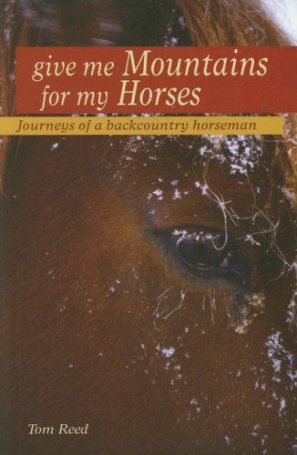Download Give Me Mountains For My Horses PDF