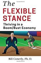 The Flexible Stance: Thriving in a Boom/Bust Economy
