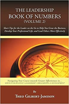 Book The Leadership Book of Numbers, (Volume 2): Short Tips For The Leader On The Go To Help You Grow The Business, Develop Your Professional Life, and Lead Others More Effectively