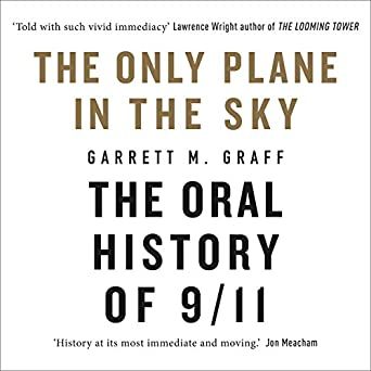 The Only Plane in the Sky: The Oral History of 9/11 (Audio ...
