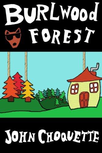Download Burlwood Forest: an epic adventure of epic proportions (The Burlwood Forest Trilogy) ebook