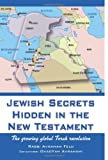 Jewish Secrets Hidden in the New Testament, Rabbi Avraham Feld, 1484113551