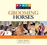 img - for Knack Grooming Horses: A Complete Illustrated Guide (Knack: Make It easy) book / textbook / text book