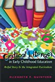 img - for Critical Literacy in Early Childhood Education: Artful Story and the Integrated Curriculum (Rethinking Childhood) book / textbook / text book