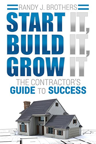 Start It, Build It, Grow It: The Contractor's Guide to Success by Randy Brothers ebook deal