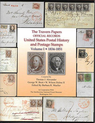 The Travers Papers Official Records United States Postal History and Postage Stamps Volume 1 & 2 1834-1851