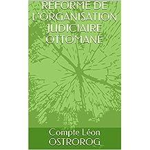 RÉFORME DE L'ORGANISATION JUDICIAIRE OTTOMANE (French Edition)
