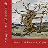 Old Man Oak, A. Crigler, 0615952682