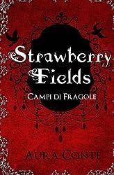 Strawberry Fields - Campi di fragole (Volume 1) (Italian Edition)