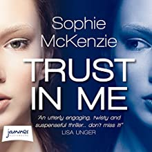 Trust in Me Audiobook by Sophie McKenzie Narrated by Clare Corbett