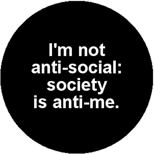 57faf59c0c Amazon.com: Badge Button Pin I'm Not Anti-Social Antisocial Society ...