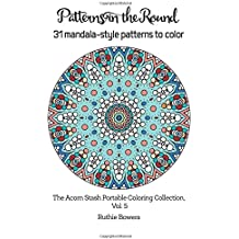 Patterns in the Round (Portable Edition): 31 Round Patterns to Color (The Acorn Stash Portable Coloring Collection) (Volume 5)