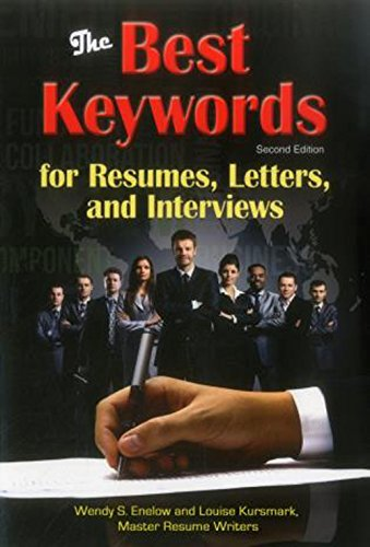 The Best Keywords for Resumes, Letters, and Interviews: Powerful Words and Phrases for Landing Great Jobs!