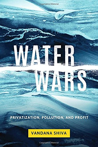 Wars Water (Water Wars: Privatization, Pollution, and Profit)