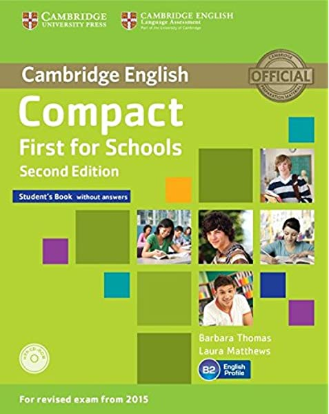 Compact First for Schools Students Book without Answers with CD-ROM Second Edition: Amazon.es: Thomas, Barbara, Matthews, Laura: Libros en idiomas extranjeros