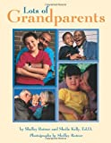 Lots of Grandparents, Sheila M. Kelly, 0761318968