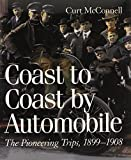 img - for Coast to Coast by Automobile: The Pioneering Trips, 1899-1908 by Curt McConnell (2000-09-01) book / textbook / text book
