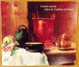 Chardin and the Still-life Tradition in France (Themes in art)
