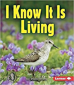I Know It Is Living (First Step Nonfiction (Paperback)) by Sheila Rivera (2006-01-01)