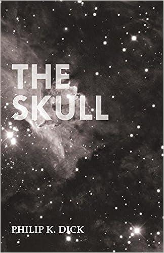 philip k dick the skull