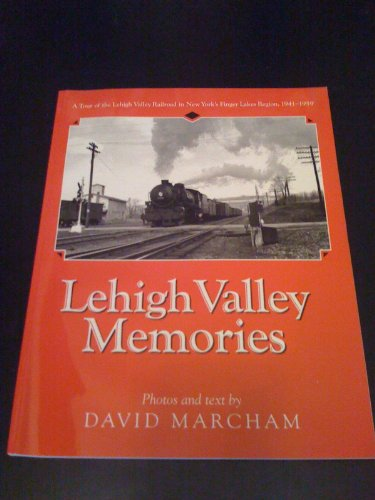 Descargar Libro Lehigh Valley Memories: A Tour Of The Lehigh Valley Railroad In New York's Finger Lakes Region, 1941-1959 David Marcham