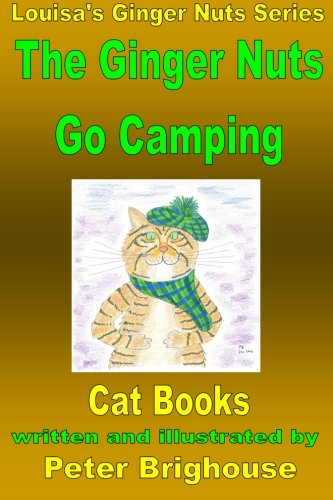 Download The Ginger Nuts Go Camping: In the Peak District and the Lowlands of Scotland (Louisa's Ginger Nuts Cat Books) (Volume 15) pdf