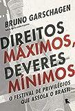 capa de Direitos máximos, deveres mínimos: O festival de privilégios que assola o Brasil