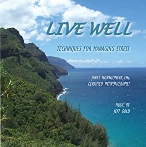 Live Well: Designed to Manage Stress and Enhance Relaxation