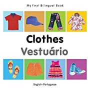 My First Bilingual Book–Clothes (English–Portuguese) (Portuguese and English Edition)
