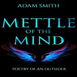 Mettle of the Mind: Poetry of an Outsider | Adam Smith
