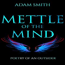 Mettle of the Mind: Poetry of an Outsider Audiobook by Adam Smith Narrated by Omri Rose