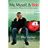 Me, Myself, and Bob: A True Story About Dreams, God, and Talking Vegetables