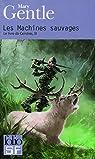 Le Livre de Cendres, tome 3 : Les machines sauvages par Gentle