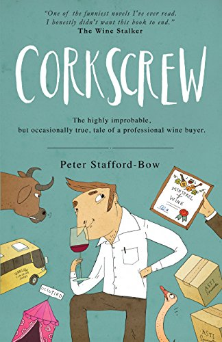 Corkscrew: The highly improbable, but occasionally true, tale of a professional wine ()