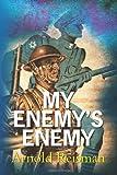 My Enemy's Enemy, Arnold Reisman, 1450558151