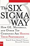 The Six Sigma Way: How GE, Motorola, and Other Top Companies are Honing Their Performance (General Finance & Investing)