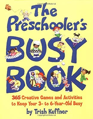 Preschoolers Busy Book 365 Creative Games Activities To Occupy 3-6 Year Olds by Meadowbrook