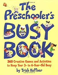 Preschooler's Busy Book: 365 Creative Games & Activities To Occupy 3-6 Year Olds